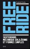 Free Ride, Skateboard mécanique galiléenne et formes simples