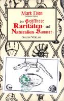 Die geöffnete Raritäten- und Naturalien-Kammer