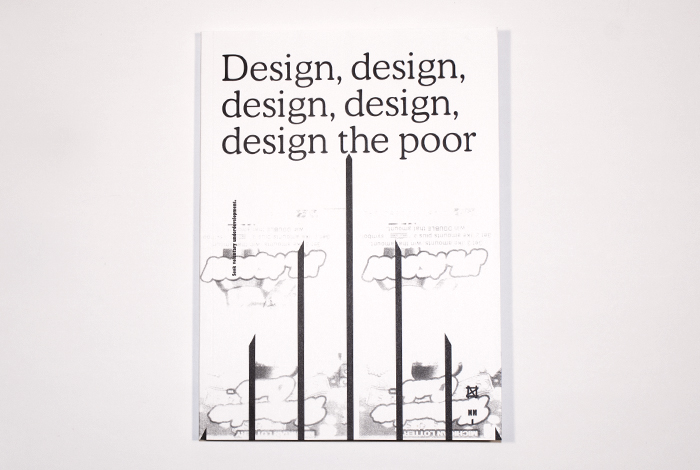 Design, design, design, design, design the poor