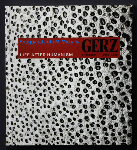 LIFE AFTER HUMANISM POHTO/TEXT 1988-1992