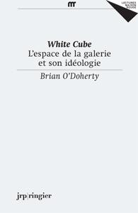 White Cube – L'espace de la galerie et son idéologie