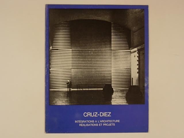 CRUZ-DIEZ. Intégration à l'architecture. Réalisations et projets