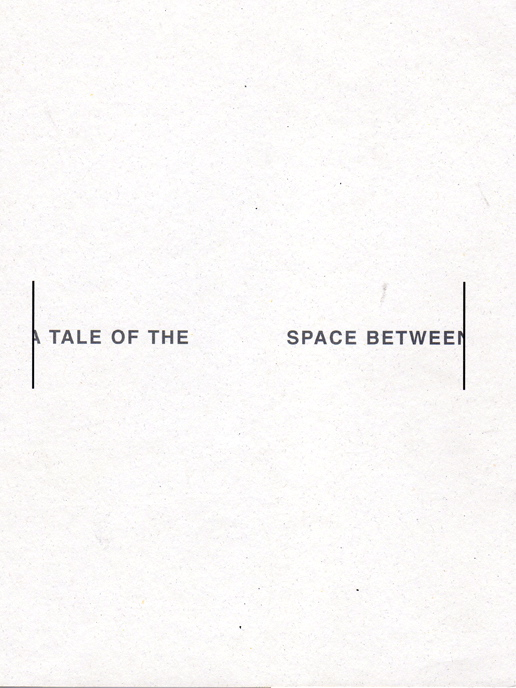 A tale of the space between