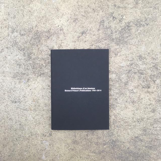 Bibliothèque d'un amateur. Richard Prince's Publications 1981-2014