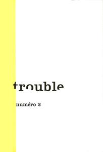Trouble n° 02