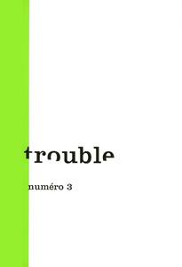 Trouble n°03