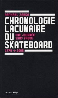 Une Journée Sans Vague: Chronologie Lacunaire Du Skateboard, 1779 2005