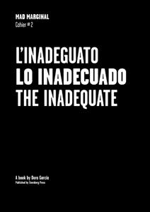 L'Inadeguato/ Lo Inadecuado / The Inadequate