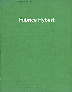 Fabrice Hybert – Oeuvres de 1981 à 1993