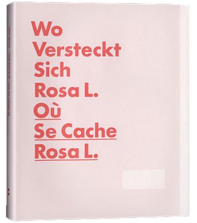 Wo Versteckt sich Rosa L. Où se cache Rosa L.
