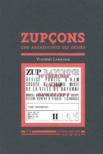 Zupçons – Une archéologie des désirs