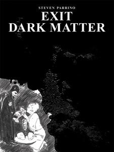 Exit Dark Matter