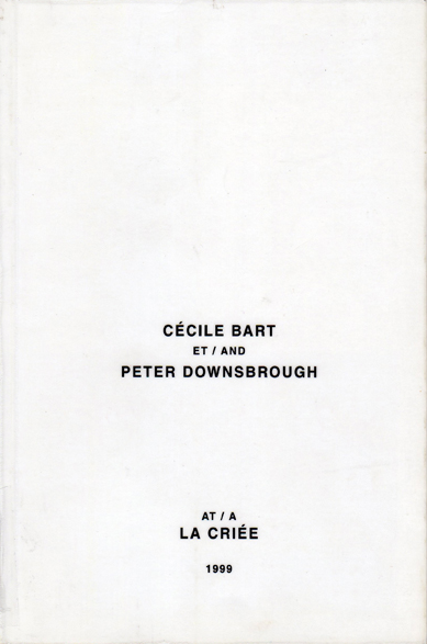 Cécile Bart ET/AND Peter Downsbrough AT/A La Criée