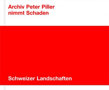 Nimmt Schaden – Schweizer Landschaften / Swiss Landscapes