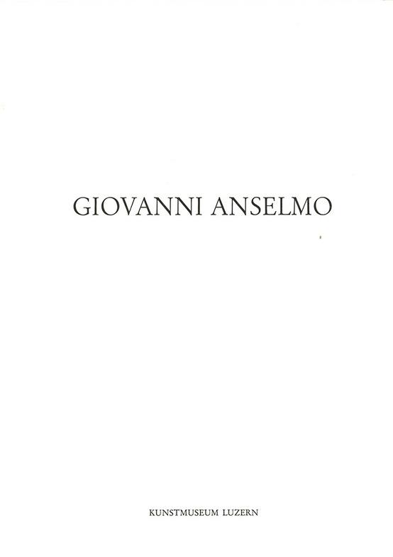 Giovanni Anselmo (Kunstmuseum Luzern)